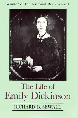 The Life of Emily Dickinson By Sewall, Richard Benson