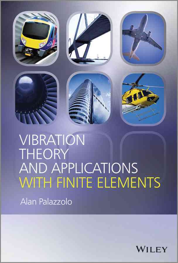 Vibration Theory and Applications With Finite Elements By Palazzolo, Alan