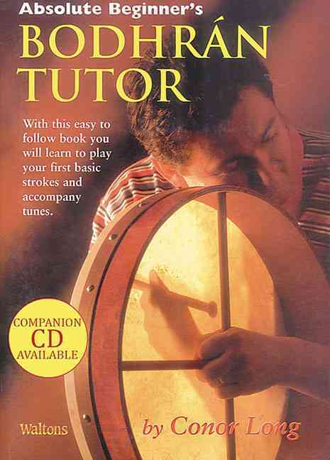 Absolute Beginner's Bodhran Tutor By Long, Conor
