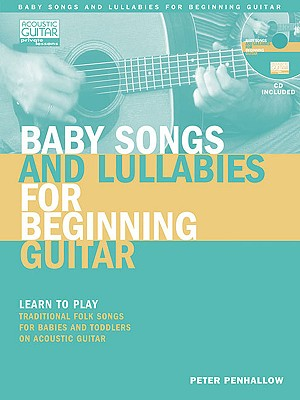 Baby Songs and Lullabies for Beginning Guitar By Penhallow, Peter