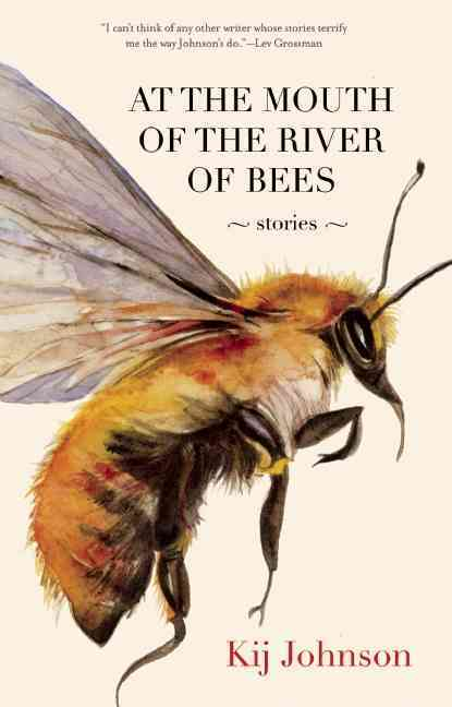 At the Mouth of the River of Bees By Johnson, Kij